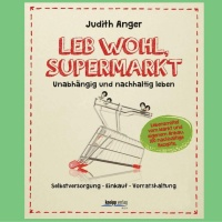 Kochbuch 'Leb wohl, Supermarkt'-Kochbuch ′Leb wohl, Supermarkt′